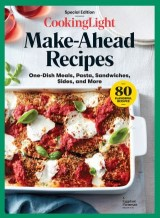 COOKING LIGHT Make-Ahead Recipes
