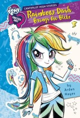 My Little Pony: Equestria Girls: Canterlot High Stories: Rainbow Dash Brings the Blitz