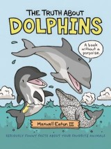 The Truth About Dolphins