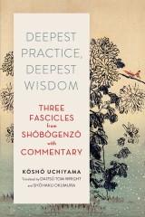 Deepest Practice, Deepest Wisdom