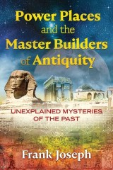 Power Places and the Master Builders of Antiquity