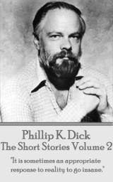 The Short Stories Of Phillip K. Dick - Volume 2