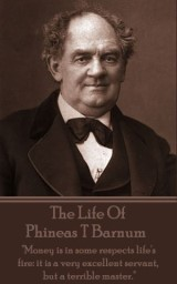 The Life Of Phineas T Barnum