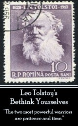 Leo Tolstoy - Bethink Yourselves