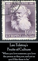 Leo Tolstoy - Fruits of Culture, A Comedy in Four Acts