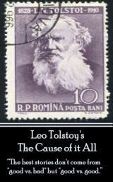 Leo Tolstoy - The Cause of it All