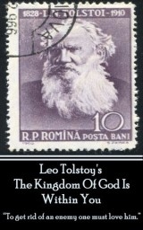 Leo Tolstoy - The Kingdom Of God Is Within You