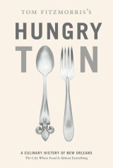 Tom Fitzmorris's Hungry Town