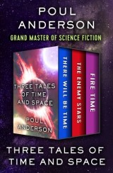 Three Tales of Time and Space