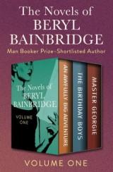The Novels of Beryl Bainbridge Volume One