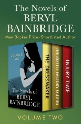 The Novels of Beryl Bainbridge Volume Two