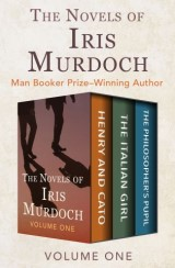 The Novels of Iris Murdoch Volume One