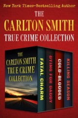 The Carlton Smith True Crime Collection