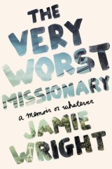 The Very Worst Missionary