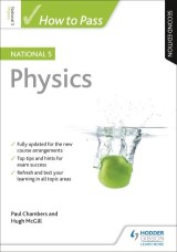 How to Pass National 5 Physics: Second Edition