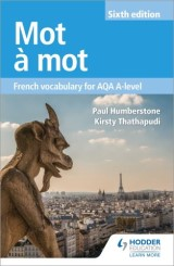 Mot à Mot Sixth Edition: French Vocabulary for AQA A-level