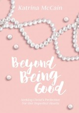 Beyond Being Good