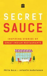 Secret Sauce: Inspiring Stories of Great Indian Restaurants