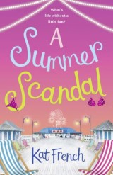 A Summer Scandal: A feel-good summer romance guaranteed to make you laugh out loud!
