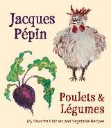 Jacques Pépin Poulets & Légumes