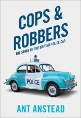 Cops and Robbers: The Story of the British Police Car