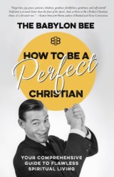 How to Be a Perfect Christian