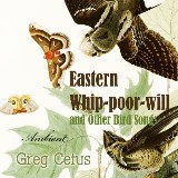 Eastern Whip-poor-will and Other Bird Songs