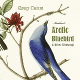 Arctic Bluebird and Other Birdsongs