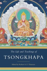 The Life and Teachings of Tsongkhapa