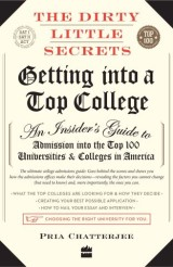The Dirty Little Secrets: Getting into a Top College