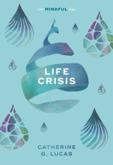 Life Crisis: The Mindful Way