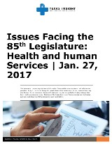 Issues Facing the 85th Legislature: Health and human Services
