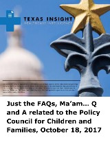 Just the FAQs, Ma'am… Q and A related to the Policy Council for Children and Families