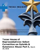 Texas House of Representatives: Select Committee on Opioids & Substance Abuse Part I
