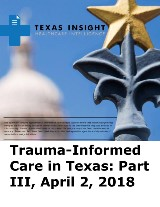 Trauma-Informed Care in Texas: Part III