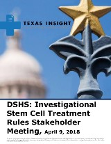 DSHS: Investigational Stem Cell Treatment Rules Stakeholder Meeting