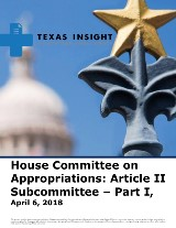 House Committee on Appropriations: Article II Subcommittee – Part I