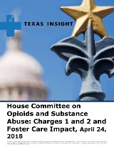 House Committee on Opioids and Substance Abuse: Charges 1 and 2 and Foster Care Impact