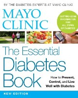 Mayo Clinic The Essential Book of Diabetes: How to Prevent, Control, and Live Well with Diabetes