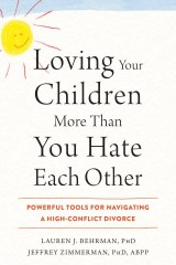 Loving Your Children More Than You Hate Each Other