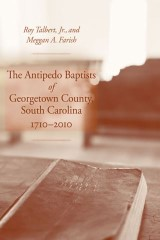 The Antipedo Baptists of Georgetown County, South Carolina, 1710-2010