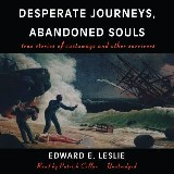 Desperate Journeys, Abandoned Souls