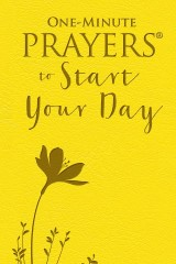 One-Minute Prayers® to Start Your Day