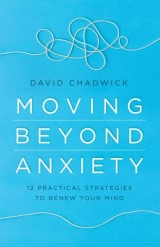 Moving Beyond Anxiety