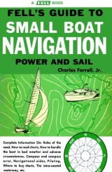 Guide to Small Boat Navigation: Power and Sail