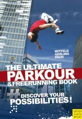 Ultimate Parkour & Freerunning Book, The