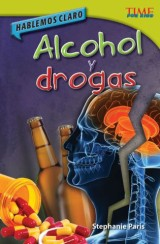 Hablemos claro: Alcohol y drogas (Straight Talk: Drugs and Alcohol)