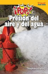 ¡Pop!  Presión del aire y del agua (Pop! Air and Water Pressure)