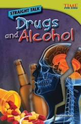 Straight Talk: Drugs and Alcohol