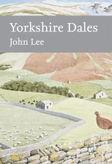 Yorkshire Dales (Collins New Naturalist Library, Book 130)